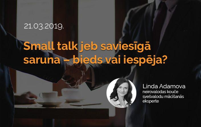 Meistarklase: Small talk jeb saviesīgā saruna – bieds vai iespēja?