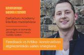 Daniēls Godiņš. Līderības meistarklase: Feedback vs Kritika- konstruktīvas atgriezeniskās saites sniegšanas prasme