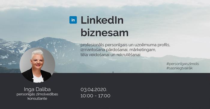Inga Daliba. LinkedIn biznesam (notiks tiešsaistē)
