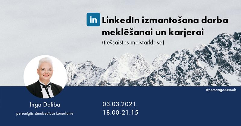 Inga Daliba. LinkedIn izmantošana darba meklēšanai un karjerai